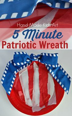 5 Minute Patriotic Wreath. I love this kid craft can be done with any age even the young ones.