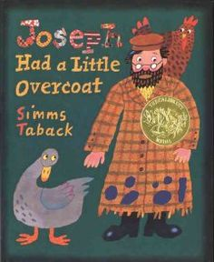 2000 - Joseph Had a Little Overcoat by Simms Taback -A very old overcoat is recycled numerous times into a variety of garments. recycl numer, simm taback, caldecott award, award winner, numer time
