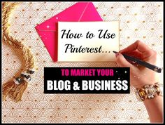 How to Use Pinterest to Market Your Blog and Business... READ!!!