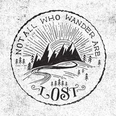 """Print / stamp inspiration: """"Not all who wander are lost"""""""
