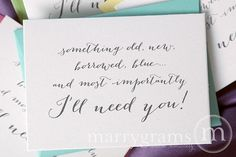 """""""Something old, new, borrowed, blue... and most importantly I'll need you!"""" bridesmaid cards"""