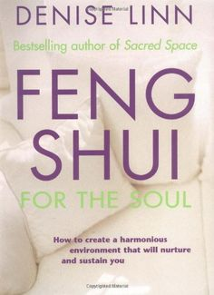 Feng Shui for the Soul by Denise Linn. one of my favorite reference books on feng shui!