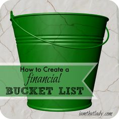 How to use a Financial Bucket List to help you get out of debt - I am THAT Lady