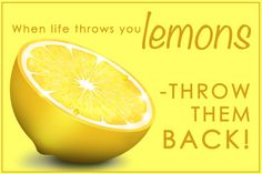 "Tattoo Ideas & Inspiration | Quotes & Sayings | ""When Life Throws You Lemons, Throw Them Back"" 