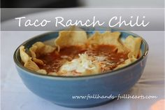 Taco Ranch Chili.