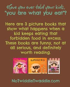 you are what you eat: 3 picture books about picky eaters who find out the hard way
