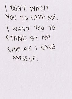 I don't want you to save me.