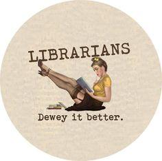 Librarians Dewey It Better!