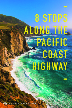 Eight places you must stop along the Pacific Coast Highway.