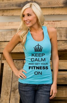 Keep calm and get your fitness on! Yes!!!