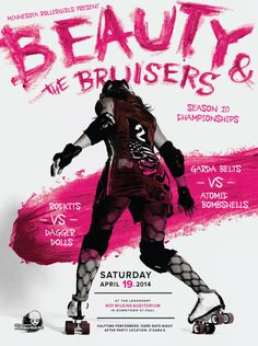 """MN ROLLERGIRLS CHAMPIONSHIP BOUT POSTER by Marina Groh""""Beauty & the Bruisers"""" was the theme for the MinnesotaRollergirls season 10 cham..."""