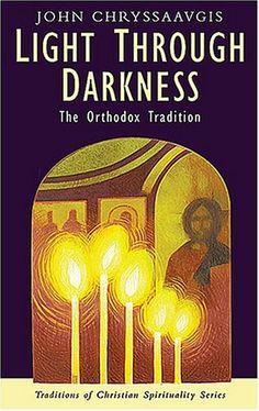 Light Through Darkness: The Orthodox Tradition (Traditions of Christian Spirituality) by John Chryssavgis,http://www.amazon.com/dp/1570755485/ref=cm_sw_r_pi_dp_gf7Atb0ZRC71BSN6