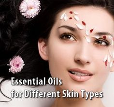 Fantastic guide on which essential oils are best for specific types of skin...
