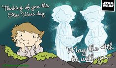 May the 4th: Thinking of You - Star Wars eCards   StarWars.com