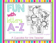 """""""Fun With Letters A-Z"""" Printables (from A Cupcake for the Teacher)"""
