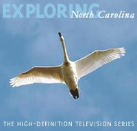 Exclusive! Exploring North Carolina:  The High-Definition Television Series DVD |  $17.95 each |  All seasons now available!