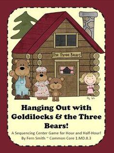 Time and Money - Math and Literacy Lessons Bundle ~ this is Hanging Out with Goldilocks & the Three Bears, A sequencing center game for hour and half - hour! $ By www.FernSmithsClassroomIdeas.com