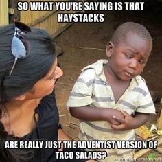 Hahaha. Some Seventh day Adventist humor :)