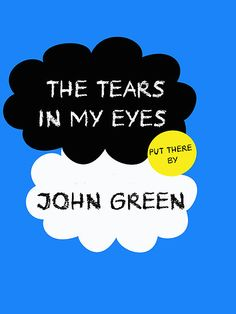 Tfios John Green Cover parody shirt. Although its more like the tears all over the place...