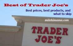Best of Trader Joe's- What to Buy and What to Skip
