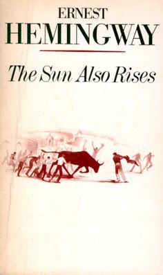 #25 -- The Sun Also Rises by Ernest Hemingway -- Read c. 1982 -- ★ ★ ★ ☆ ☆ -- 1001 Books Everyone Should Read Before They Die
