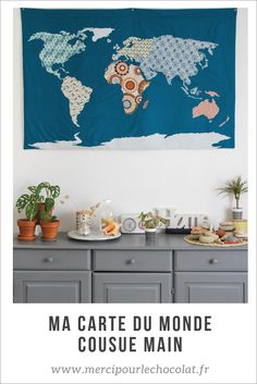 COUTURE / DIY : ma carte du monde en tissu, cousue à la main (via mercipourlechocolat.fr) #worldmap #couture #cartedumonde #monde #fabrics