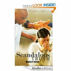 Scandalous Truth (Urban Christian) by Monica P. Carter.  Cover image from amazon.com.  Click the cover image to check out or request the Douglass Branch Urban Fiction kindle.