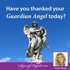 Have you thanked your Guardian Angel today?