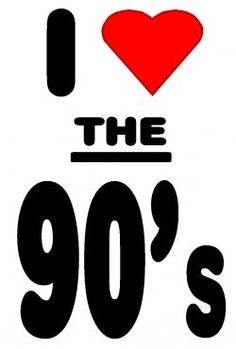 I <3 the 90's