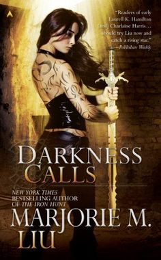 Darkness Calls (Hunter Kiss) by Marjorie M. Liu. $7.99. Author: Marjorie M. Liu. Publisher: Ace; Original edition (June 30, 2009). 320 pages