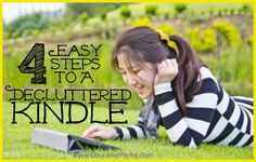 4 easy steps to a decluttered Kindle. This article is so helpful - I never realized you could do tip # 3!
