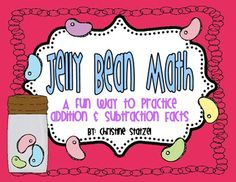 Jelly Bean Math is a fun way for your students to learn and practice their addition and subtraction facts