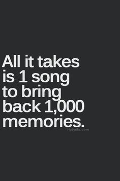 All it takes is 1 song to bring back 1,000 memories