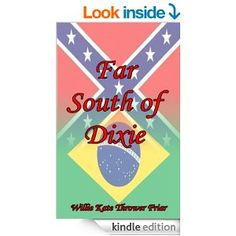 Far South of Dixie by Willie Kate Friar (ABJ '47)