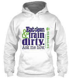 Eat clean & Train Dirty. Women's Herbalife Fall Hoodie. Great design. $26