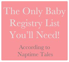 Baby registry check list with explanations of when and why you need certain items. This is a thoughtful collection of infant items and needs