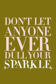 You sparkle!