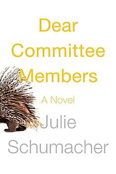 """""""Dear Committee Members"""" by Julie Schumacher"""
