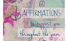 Studies show that affirmations contribute to our well-being in tangible ways. Here's a year's worth of positive self-talk from spiritual leaders, S&H readers, and more.