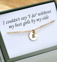 Cool way to ask to be bridesmaid