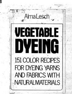 An excellent resource for dyeing with natural materials.