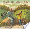 Passing the Music Down (2011)–  Inspired by a true story about a musician and his aging mentor...a rich story line with rich language. One of the chosen for the Noteable Children's Literature in the English Language Arts book list for 2012, this book is a must read for all musicians regardless of age. With words like strutting, heartland, slumbering, gnarled, and more, this book would make an excellent mentor text for teaching vocabulary.
