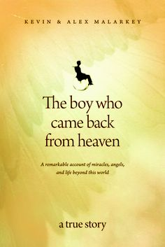 The Boy Who Came Back From Heaven. Such an amazing story.
