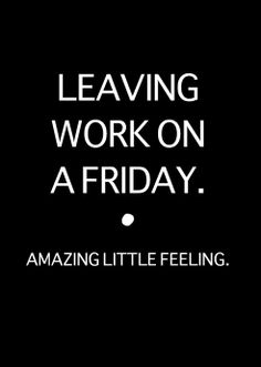 LEAVING WORK ON FRIDAY. Amazing little feeling. Love the team at Grace Cole x