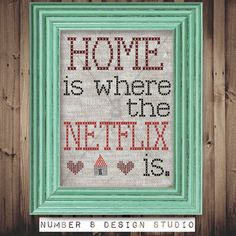 "Home is where the Netflix is"" diy INSTANT printable wall art FUNNY geek decor (Great gift for Netflix and tv lovers!) Cross stitch design"