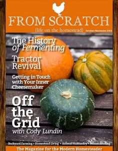 Free Homesteading Magazine: From Scratch October/November Edition #homesteading #homeschool