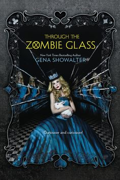 Through the Zombie Glass (White Rabbit Chronicles #2) by Gena Showalter