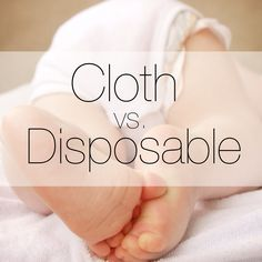 Cloth vs. Disposable Diapers | Great list of facts that all diapering parents should know.