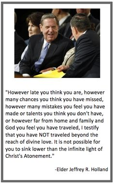 Elder Jeffrey R. Holland Quote, I love this