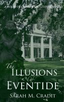 The Illusions of Eventide, an ebook by Sarah M. Cradit at Smashwords